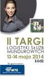 II Targi Logistyki Służb Mundurowych w terminie 13-14 maja 2014 roku w Łodzi