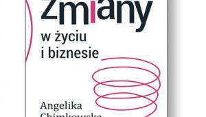 """Angelika Chimkowska, """"Psychologia zmiany w życiu i biznesie"""", MTBiznes, Warszawa 2016"""